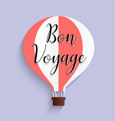 Hot air balloon bon voyage calligraphy text flat vector