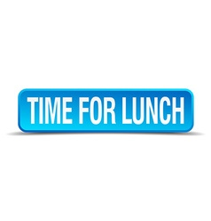 Time for lunch blue 3d realistic square isolated vector