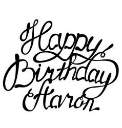 Happy birthday aaron name lettering vector