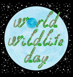 World wildlife day text and earth vector