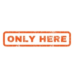 Only here rubber stamp vector