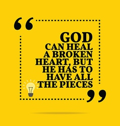 Inspirational motivational quote god can heal a vector