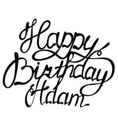 Happy birthday adam name lettering vector