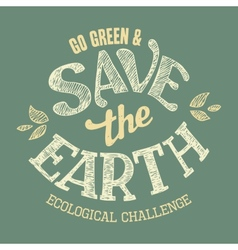 Save the Earth t-shirt design vector image vector image