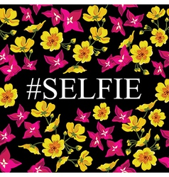 Abstract poster with tag selfie floral background vector