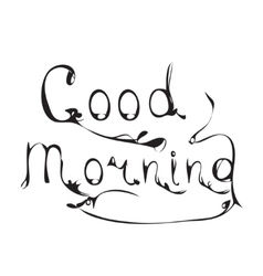 Good morning hand lettering text calligraphy vector