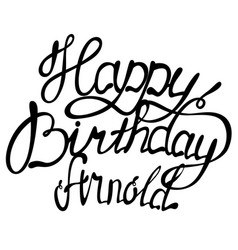 Happy birthday arnold name lettering vector