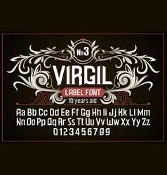 vintage label font alcohol label style vector image