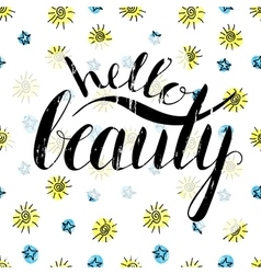 Handwritten calligraphic inscription Hello beauty vector image