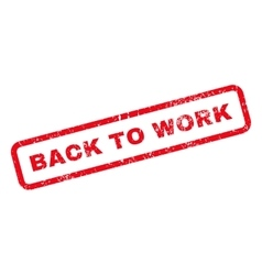 Back to work text rubber stamp vector