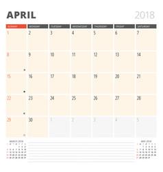 Calendar planner for april 2018 design template vector