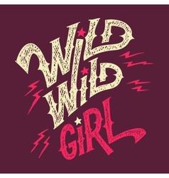 Wild wild girl hand-lettering t-shirt vector