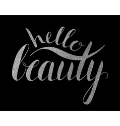 Handwritten calligraphic inscription hello beauty vector