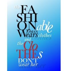 Fashion quote vector image