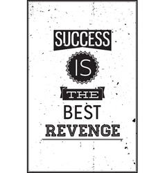 Grunge motivational poster success is the best vector