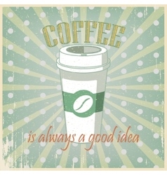 Vintage green poster Coffee cup vector image