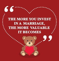 Inspirational love marriage quote the more you vector