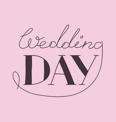 Lettering composition wedding day vector