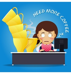 sleepy woman working at desk and many coffee cups vector image