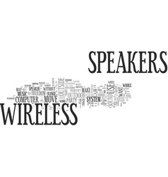 Be free with wireless speakers text word cloud vector