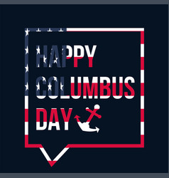 Happy columbus day celebration banner vector