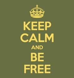 keep calm and be free poster quote vector image vector image