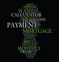 Monthly mortgage payment calculator text vector