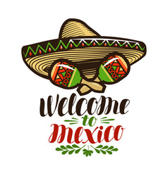 Welcome to mexico banner sombrero and maracas vector