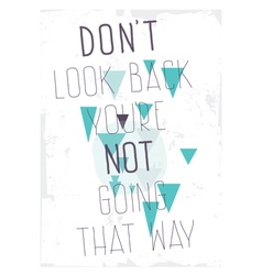 Grunge poster dont look back youre not going that vector