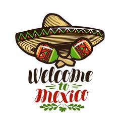 welcome to mexico banner sombrero and maracas vector image