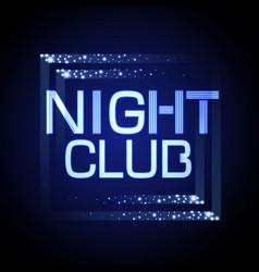 Neon sign nignt club vector