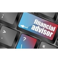 Keyboard key with financial advisor button vector