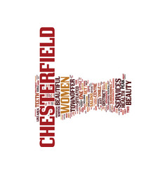 The beauty of chesterfield text background word vector