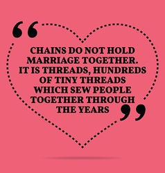 Inspirational love marriage quote chains do not vector