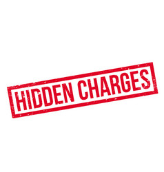 Hidden charges rubber stamp vector