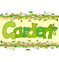 Beautiful image of the word garden vector