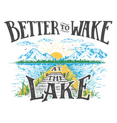 Better to wake at the lake vector