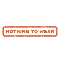 Nothing to wear rubber stamp vector