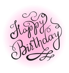 Happy birthday handwritten lettering design vector
