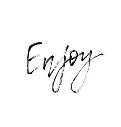 Enjoy motivational inscription modern calligraphy vector