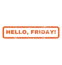 Hello friday rubber stamp vector