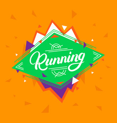 Running hand written lettering on geometric vector