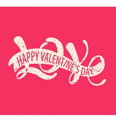 Love - Happy Valentines day vector image vector image