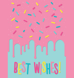 greeting card with decorated cake best wishes vector image vector image