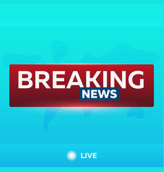 mass media breaking news banner live television vector image vector image