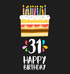 happy birthday card 31 thirty one year cake vector image