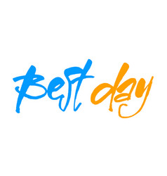best day vector image vector image