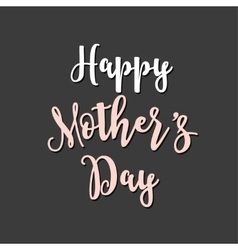 Happy mothers day greeting card and lettering vector