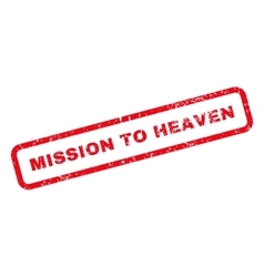 Mission to heaven text rubber stamp vector