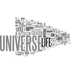 be happy for happiness universe and life were vector image vector image